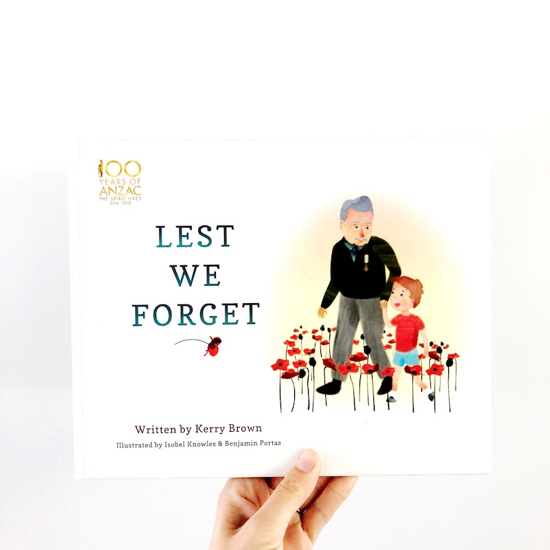 """An ANZAC DAY picture book titled """"Lest We Forget."""""""