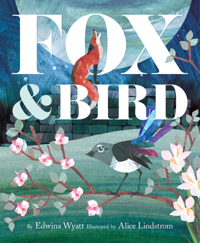 Front cover of picture book Fox and Bird by Edwina Wyatt and ALice Lindstrom